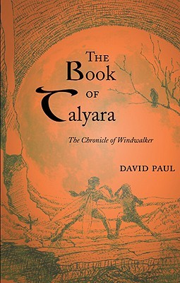 The Book of Talyara: The Chronicle of Windwalker  by  David Paul