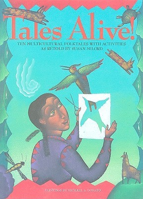 Tales Alive!: Ten Multicultural Folktales with Activities Susan Milord