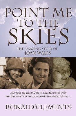 Point Me To The Skies: The Amazing Story Of Joan Wales  by  Ron Clements