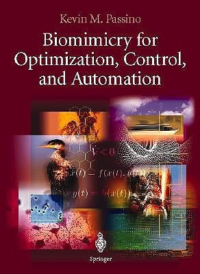 Biomimicry for Optimization, Control and Automation Kevin M. Passino
