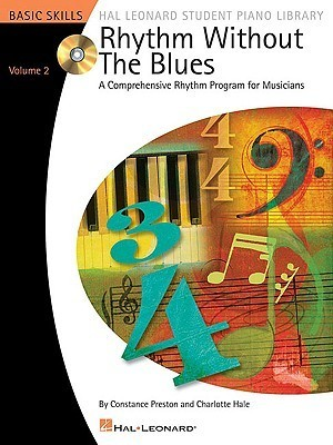 Rhythm Without the Blues, Volume 2: A Comprehensive Rhythm Program for Musicians [With CD (Audio)]  by  Constance Preston