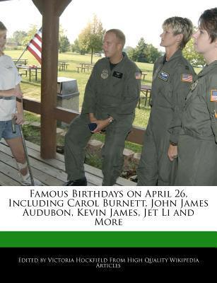 Famous Birthdays on April 26, Including Carol Burnett, John James Audubon, Kevin James, Jet Li and More Victoria Hockfield