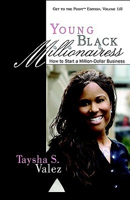 Young Black Millionairess: How to Start a Million Dollar Business Taysha Smith Valez