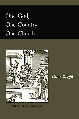 One God, One Country, One Church  by  Henry Knight