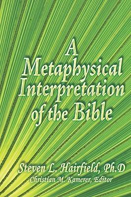 A Metaphysical Interpretation of the Bible Steven L. Hairfield