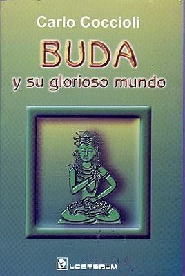 Buda y Su Glorioso Mundo Carlo Coccioli