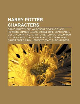 Harry Potter Characters: Draco Malfoy, Lord Voldemort, Severus Snape, Hermione Granger, Albus Dumbledore, Death Eater  by  Source Wikipedia