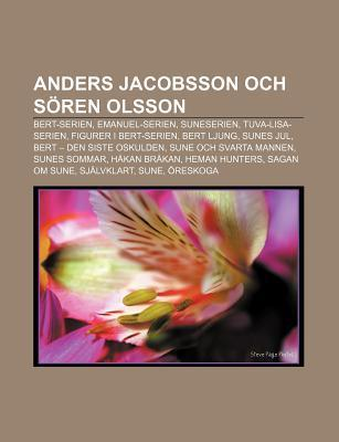 Anders Jacobsson Och S Ren Olsson: Bert-Serien, Emanuel-Serien, Suneserien, Tuva-Lisa-Serien, Figurer I Bert-Serien, Bert Ljung, Sunes Jul  by  Source Wikipedia