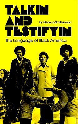 Talkin That Talk: Language, Culture, and Education in African America Geneva Smitherman