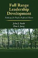 Full Range Leadership Development: Pathways for People, Profit and Planet  by  John J. Sosik