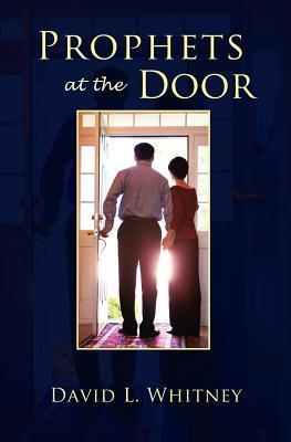 Prophets at the Door David L. Whitney