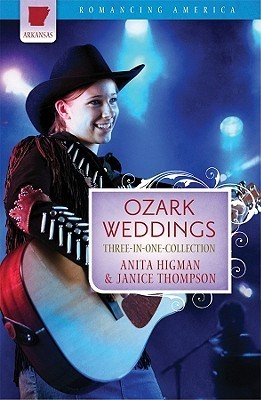Ozark Weddings: The Hills Are Alive with the Ring of Romance  by  Anita Higman