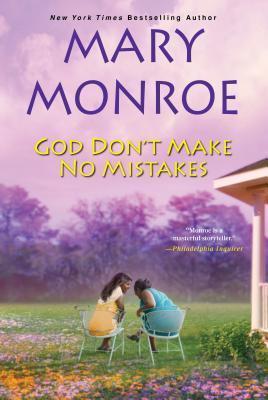 God Dont Make No Mistakes (God Dont Like Ugly, #6) Mary Monroe
