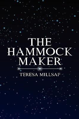 The Hammock Maker  by  Teresa Millsap