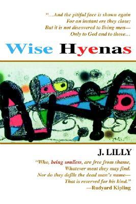 Wise Hyenas  by  J. Lilly