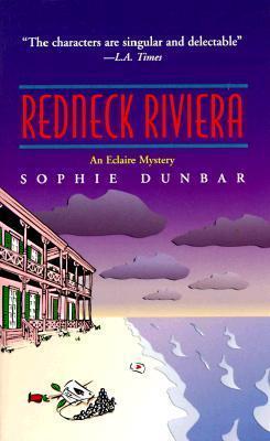 Redneck Riviera: An Eclaire Mystery Sophie Dunbar