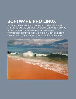 Software Pro Linux: Hry Pro Linux, Unreal Tournament 2004, Quake III Arena, Doom, Ryzom, Wolfenstein: Enemy Territory, Bitva O Wesnoth  by  Source Wikipedia