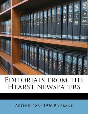 Editorials from the Hearst Newspapers  by  Arthur Brisbane