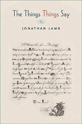 The Things Things Say  by  Jonathan Lamb