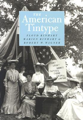 The American Tintype  by  Floyd Rinhart