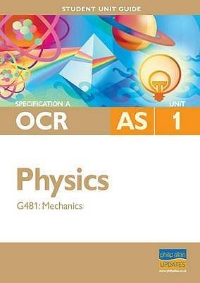 Mechanics: Ocr(A) As Physics Unit G481  by  Gurinder Chadha