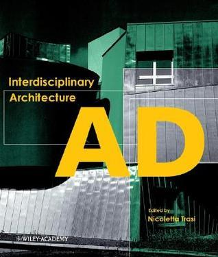 Interdisciplinary Architecture  by  Nicoletta Trasi