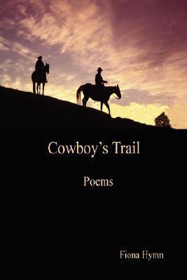 Cowboys Trail  by  Fiona Hymn