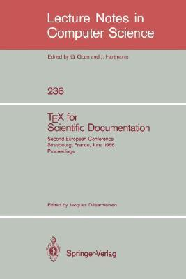 Tex For Scientific Documentation: Second European Conference, Strasbourg, France, June 19 21, 1986: Proceedings  by  Jacques Desarmenien