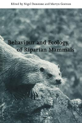 Behaviour and Ecology of Riparian Mammals  by  Martyn L. Gorman