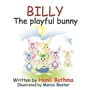 Billy the Playful Bunny Hanli Bothma
