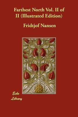 Farthest North Vol. II of II Fridtjof Nansen