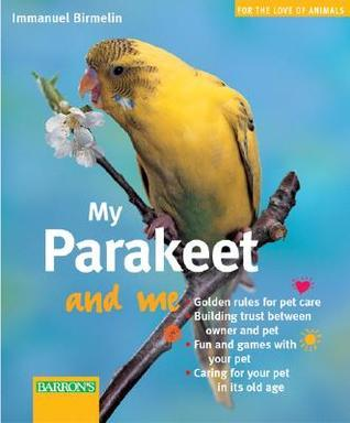 My Parakeet and Me  by  Immanuel Birmelin