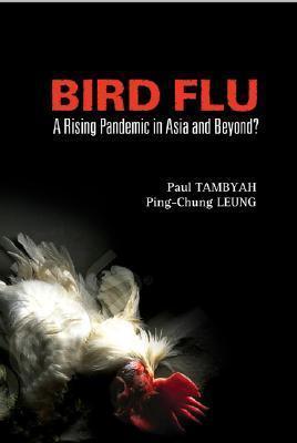 Bird Flu: A Rising Pandemic in Asia and Beyond? Paul Tambyah