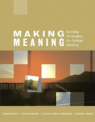 Making Meaning: Building Strategies for College Reading [With Myreadinglab]  by  Janeen Myers
