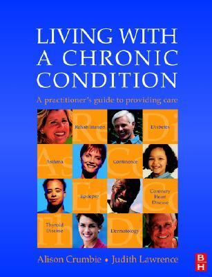 Living with a Chronic Condition: A Practitioners Guide  by  Alison Crumbie