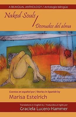 Naked Souls / Desnudos del Alma  by  Marisa Estelrich