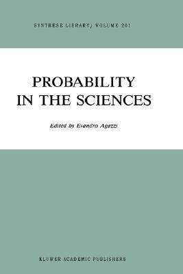 Probability in the Sciences  by  Evandro Agazzi