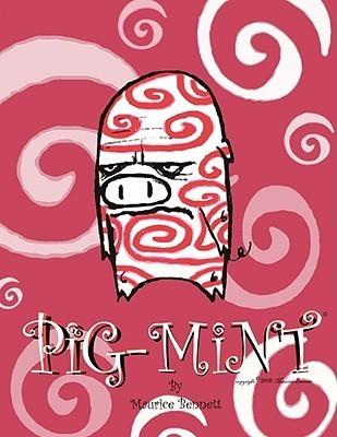 Pig-Mint Maurice Bennett