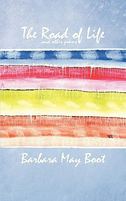The Road of Life and Other Poems Barbara May Boot
