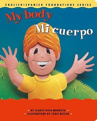 My Body / Mi cuerpo (English and Spanish Foundation Series, Book 8) Gladys Rosa-Mendoza