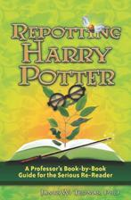 Repotting Harry Potter: A Professors Book-By-Book Guide for the Serious Re-Reader  by  James W. Thomas