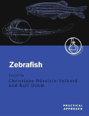 Zebrafish: A Practical Approach  by  Christiane Nusslein-Volhard