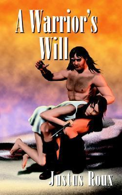 A Warriors Will (Barbarians of Malka #2)  by  Justus Roux