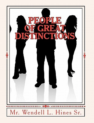 People of Great Distinctions: The Mental Movie  by  Wendell L. Hines Sr.