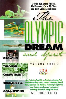 The Olympic Dream and Spirit: Growing Through Commitment, Challenge and Goal-Setting  by  Bob Schaller
