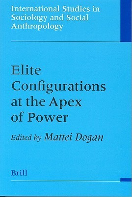 Elite Configurations At The Apex Of Power Mattei Dogan