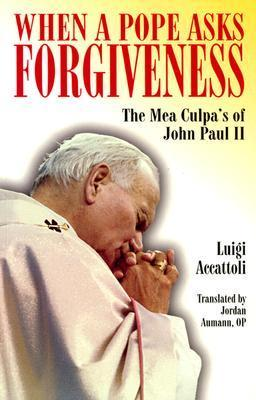When a Pope Asks Forgiveness  by  Luigi Accattoli