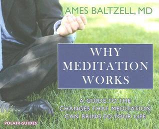 Why Meditation Works James Baltzell
