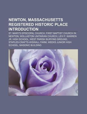 Newton, Massachusetts Registered Historic Place Introduction: Newton Railroad Stations Historic District, Peirce School  by  Books LLC