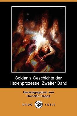Soldans Geschichte Der Hexenprozesse, Zweiter Band Wilhelm Gottlieb Soldan
